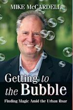 Getting to the Bubble af Mike Mccardell