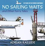 No Sailing Waits and Other Ferry Tales af Adrian Raeside