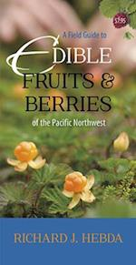A Field Guide to Edible Fruits & Berries of the Pacific Northwest
