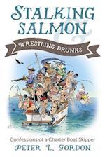 Stalking Salmon and Wrestling Drunks