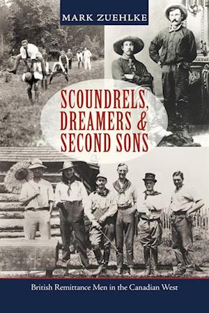 Scoundrels, Dreamers & Second Sons af Mark Zuehlke