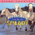 Animals Can Be So Speedy