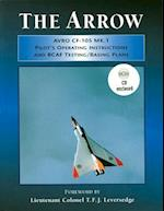 Arrow Pilot's Operating Instructions and Rcaf Testing/Basing Plans [With CDROM]
