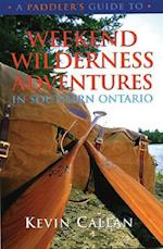 A Paddler's Guide to Weekend Wilderness Adventures in Southern Ontario (Paddlers Guide)