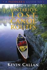 A Paddler's Guide to Ontario's Lost Canoe Routes (Paddlers Guide)