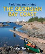 Paddling and Hiking the Georgian Bay Coast (Paddling and Hiking)