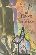 Strange & Familiar Places af Kenneth Radu