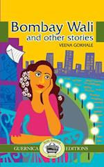 Bombay Wali & Other Stories (First Fictions)