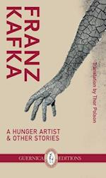 A Hunger Artist & Other Stories; Poems and Songs of Love