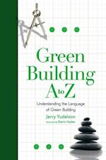 Green Building A to Z af Jerry Yudelson