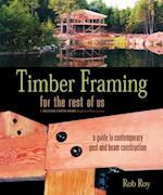 Timber Framing for the Rest of Us af Rob Roy
