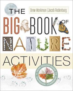 Big Book of Nature Activities af Drew Monkman, Jacob Rodenburg