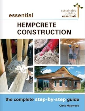 Essential Hempcrete  Construction af Chris Magwood