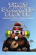 That Dammed Beaver (The Exile Book of Anthology)