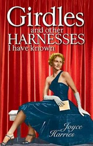 Bog, paperback Girdles and Other Harnesses I Have Known af Joyce Harries