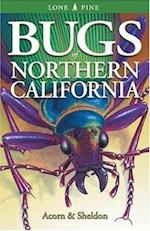 Bugs of Northern California af John Acorn, Ian Sheldon
