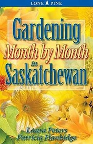 Bog, paperback Gardening Month by Month in Saskatchewan af Dr. Laura Peters