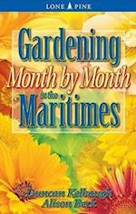 Gardening Month by Month in the Maritimes af Duncan Kelbaugh