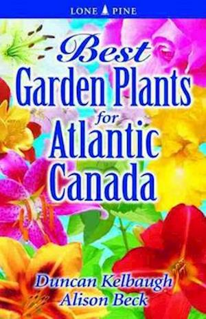 Bog, paperback Best Garden Plants for Atlantic Canada af Duncan Kelbaugh