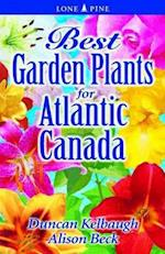 Best Garden Plants for Atlantic Canada af Duncan Kelbaugh