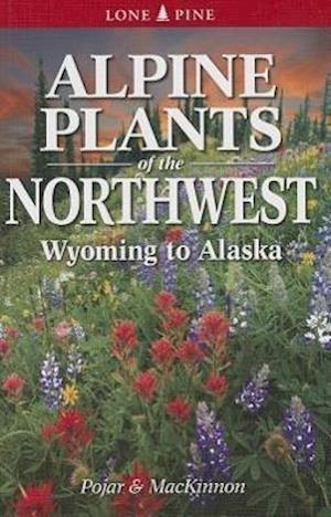 Alpine Plants of the Northwest