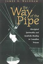 The Way of the Pipe af James B Waldram