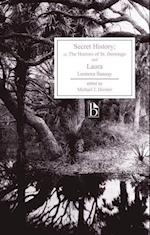 Secret History; Or, the Horrors of St. Domingo and Laura (Broadview Editions)