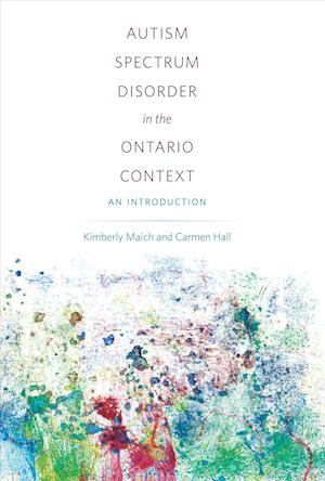 Bog, paperback Autism Spectrum Disorder in the Ontario Context af Kimberly Maich