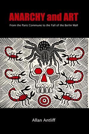 Anarchy and Art af Allan Antliff