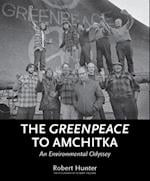 Greenpeace to Amchitka af Robert Hunter