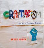 Craftivism: the Art of Craft and Activism af Betsy Greer