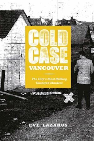 Cold Case Vancouver af Eve Lazarus