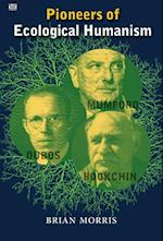 Pioneers of Ecological Humanism: Mumford, Dubos and Bookchin