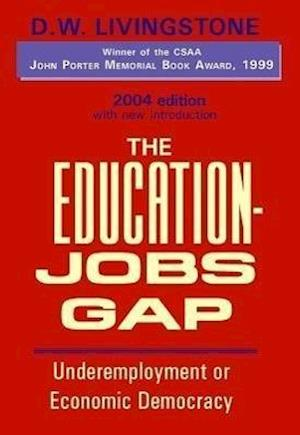Bog, paperback The Education-Jobs Gap af D. W. Livingstone