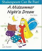 """Midsummer Night's Dream"" for Kids af Lois Burdett"