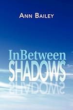 Inbetween Shadows