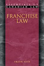 Franchise Law (Essentials of Canadian Law)
