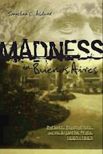 Madness in Buenos Aires (Research in International Studies, nr. 47)