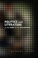 Politics and Literature at the Turn of the Millennium