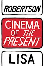 Cinema of the Present af Lisa Robertson