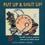 Put Up and Shut Up