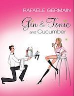 Gin & Tonic and Cucumber
