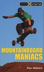 Mountainboard Maniacs af Pam Withers