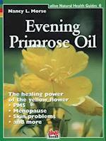 Evening Primrose Oil (Alive Natural Health Guides, nr. 6)