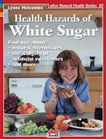 Health Hazards of White Sugar (Alive Natural Health Guides, nr. 22)