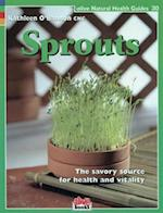 Sprouts (Alive Natural Health Guides, nr. 30)
