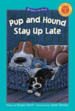 Pup and Hound Stay Up Late (Kids Can Read Level 3 Paperback)