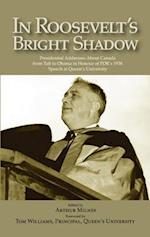 In Roosevelt's Bright Shadow af Arthur Milnes
