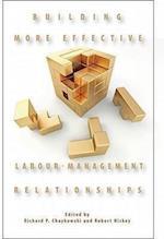 Building More Effective Labour-Management Relationships (None)