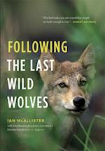 Following the Last Wild Wolves af Ian McAllister